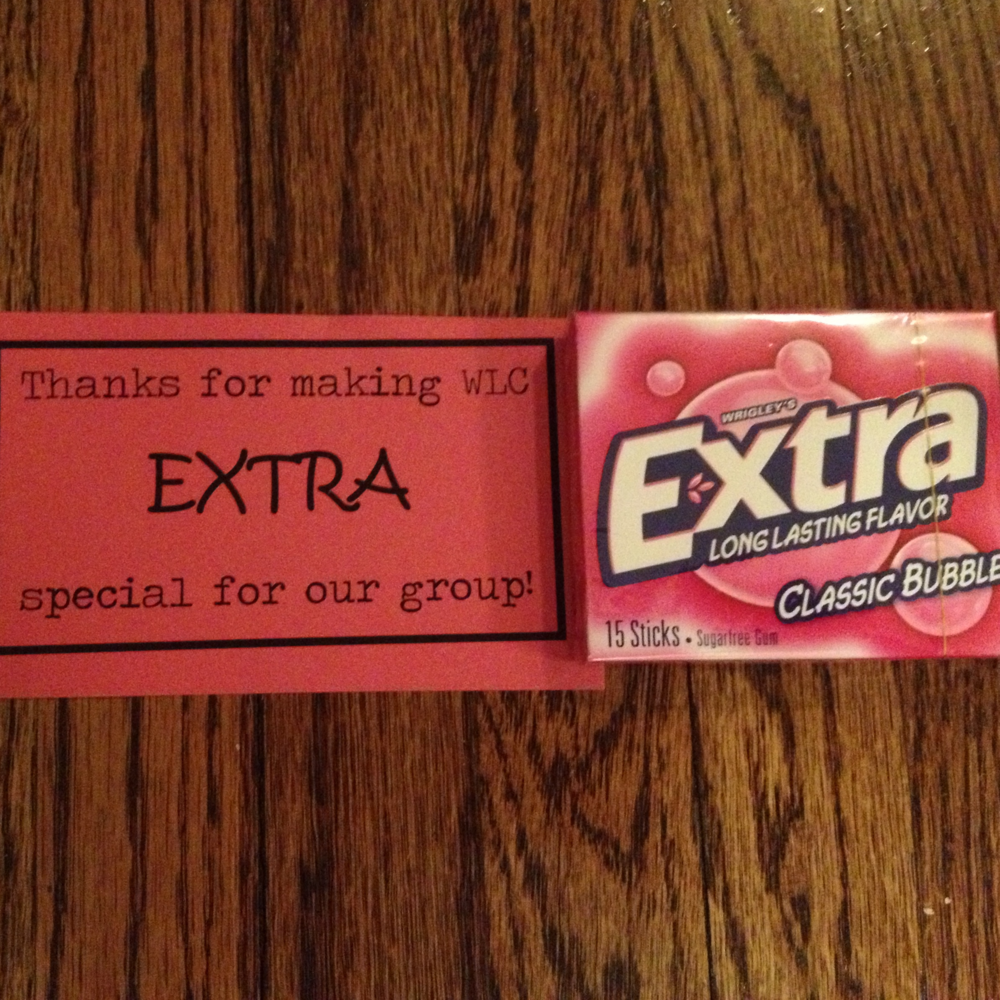 That's for making our WLC group extra special - with Extra gum.