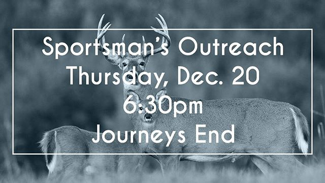 Hey men! If you love the outdoors, come out tomorrow night for our monthly Sportsman Outreach and a great devotion from Danny Spinks.