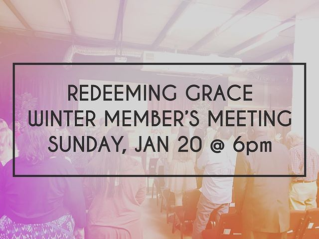 Members of @redeeminggracecc , be sure you've marked your calendar and made plans to attend our first member's meeting of 2019! We'll have a potluck dinner (so bring your favorite dish or side) and then discuss the vision and direction for our church this upcoming year.