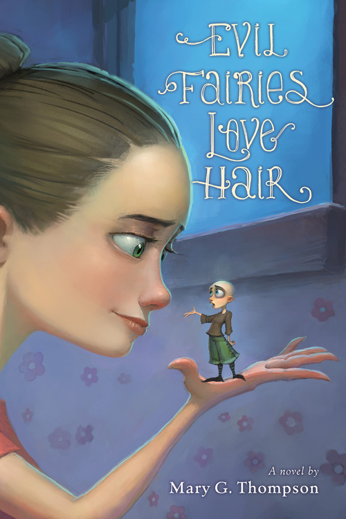 EVIL FAIRIES LOVE HAIR Written by Mary G. Thompson Illustrations by Blake Henry ISBN-13/EAN: 9780544308909 ISBN-10: 0544308905 Published August 8, 2014 by Clarion Books Houghton Mifflin Harcourt