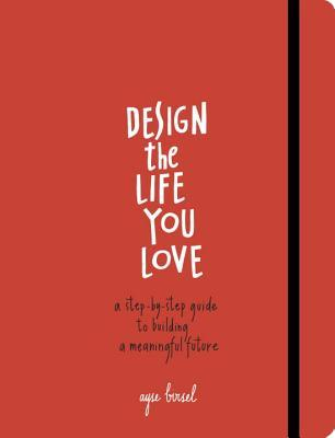 design-the-life-you-love
