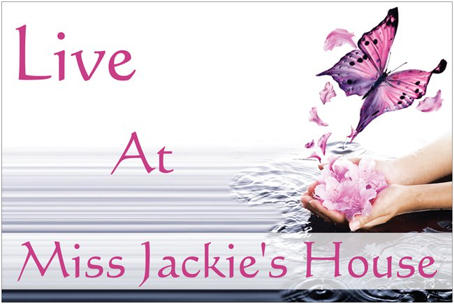 .../live-at-miss-jackies-house