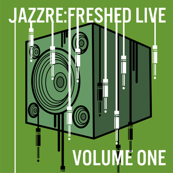 Various - Jazz Re:Freshed Live Volume One