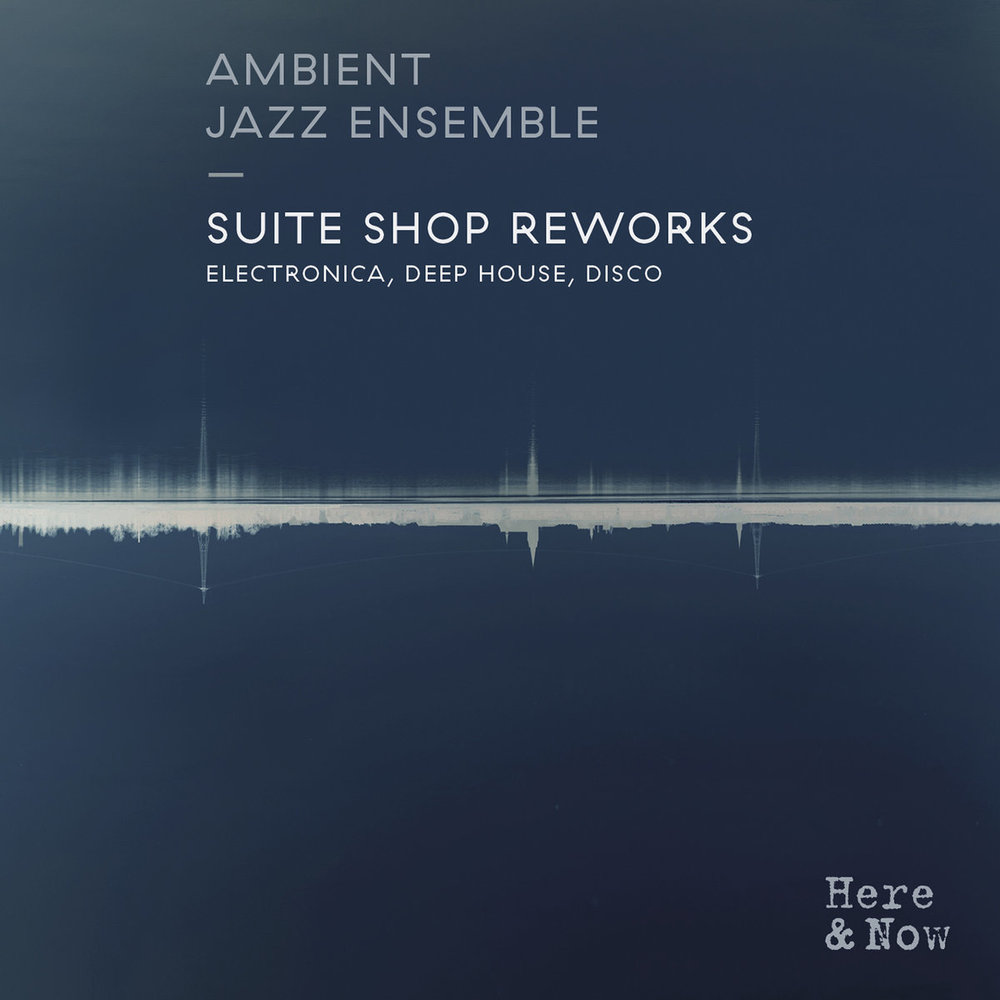Ambient Jazz Ensemble - Suite Shop Reworks