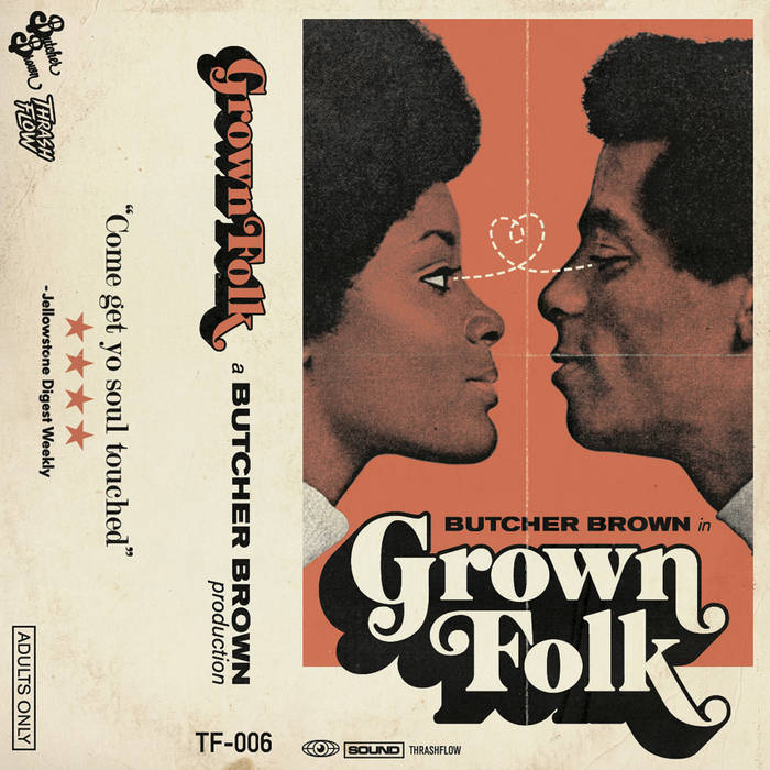 Butcher Brown - Grown Folk