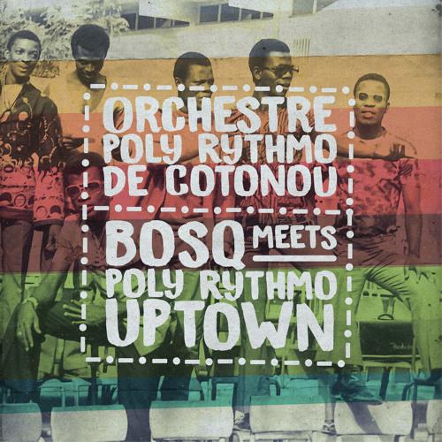 Orchestre-Poly-Rythmo-de-Cotonou-Bosq-Meets-Poly-Rythmo-Uptown.jpg