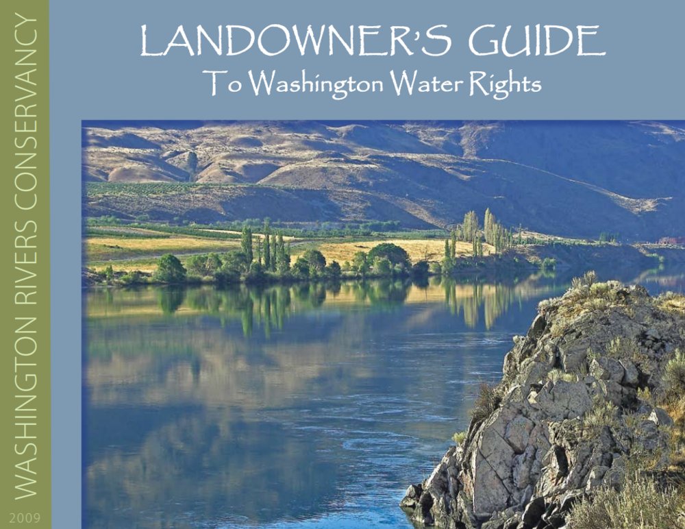 "To learn more about how water rights work in Washington State, see the helpful ""Landowner's Guide to Washington Water Rights."" (created, in part, by Aspect staff)."