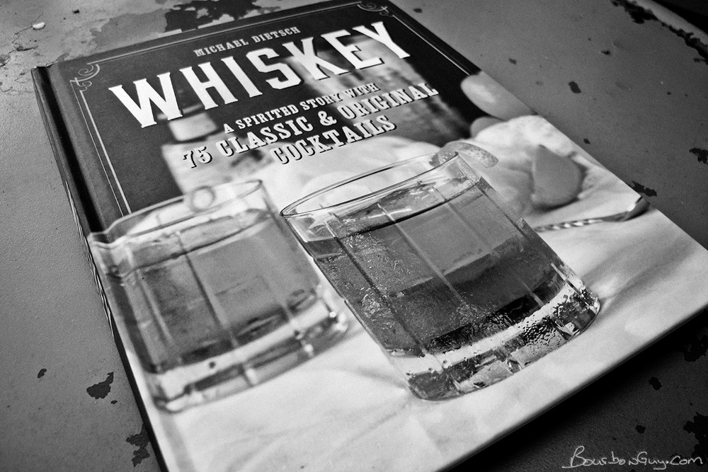 Whiskey: A Spirited Story with 75 Classic & Original Cocktailsby Michael Dietsch