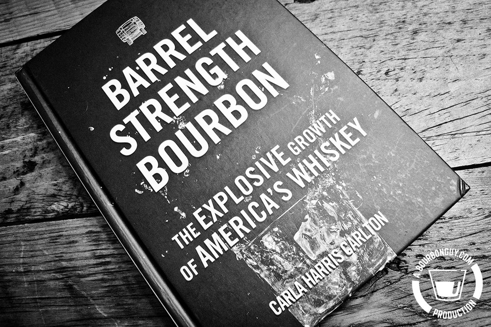 IMAGE: The front cover of the book Barrel Strength Bourbon by Carla Carlton