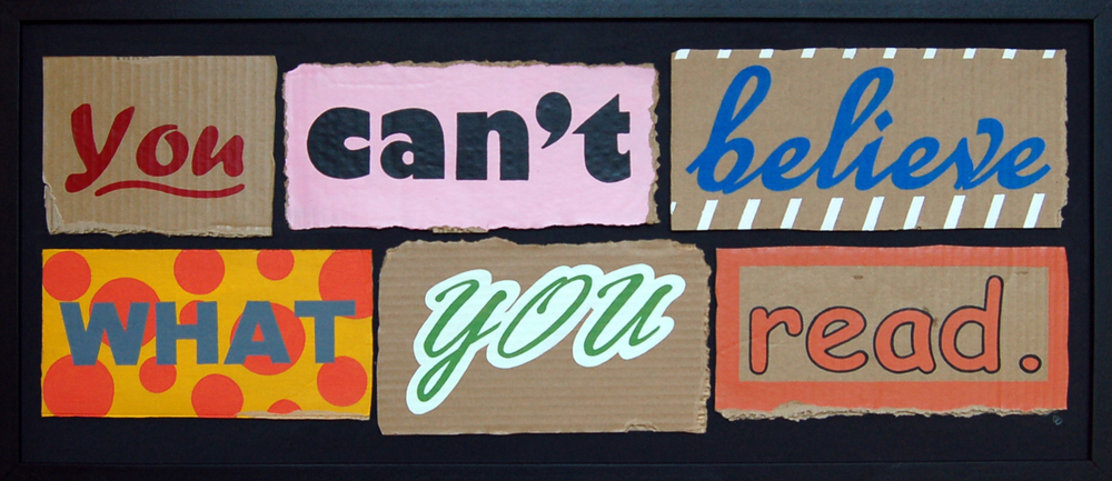 "You Can't Believe What You Read, Mixed Media, 2013, 40"" x 18"""