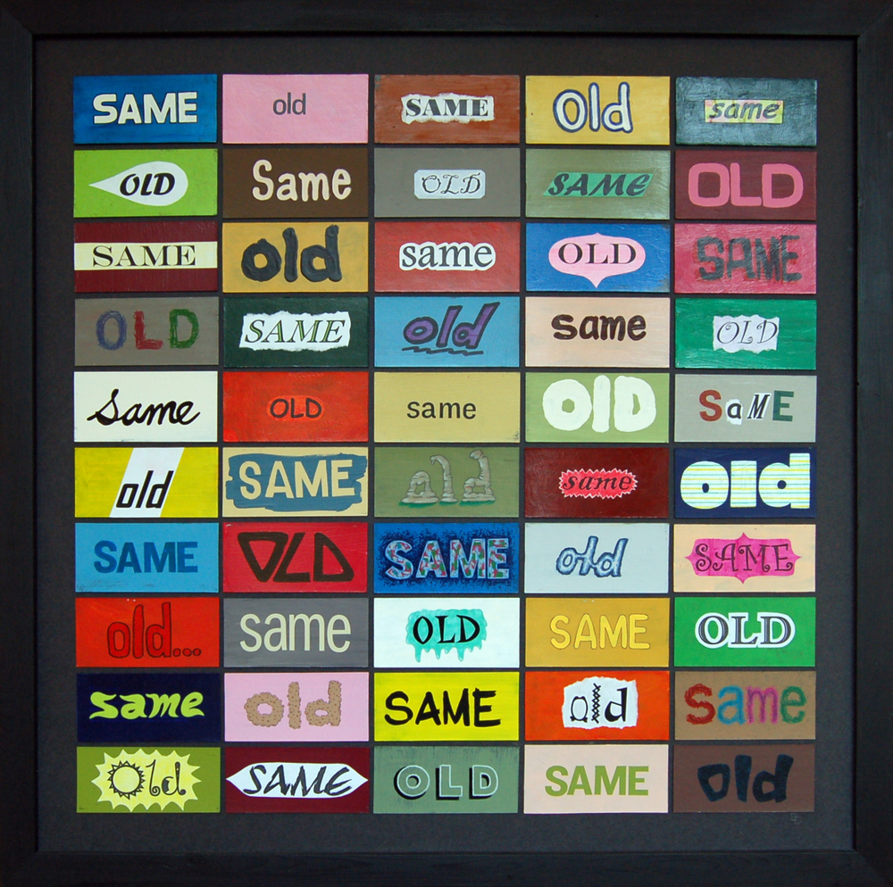 "Just the Same Ol Same Old Same Old, Mixed Media, 2012, 37"" x 37"""