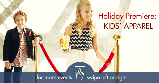 Holiday-Premiere--Kids'-Apparel-88118_swipe_iPhone.png