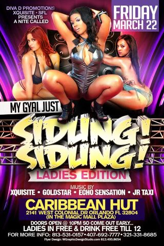 My Gyal Just Sidung {March22 2013}{Orlando,FL}{Events}