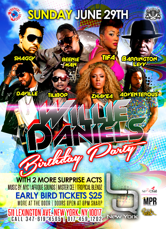 The annual star studded birthday concert for famed DJ Willie Daniels will take place June 29th, 2014 in New York. Just as every year, the event features some of the biggest names in Dancehall and Reggae. This year on stage, DJ Willie Daniels welcomes 2 Grammy Award Winners, multi- platinum artist Shaggy and dancehall King Beenie Man, legendary Barrington Levy, dancehall princess Tifa, crooner Da'Ville, Zhavea, Adventerous, RSNY, Frassman Brilliant and two more surprise acts! The event will be hosted by DJ Norie of POWER 105FM, while Music will be provided by the iconic Mister Cee, popular sound system Afrique Sounds and Tropical Blendz.