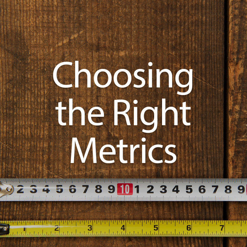 Choosing the Right Metrics.jpg