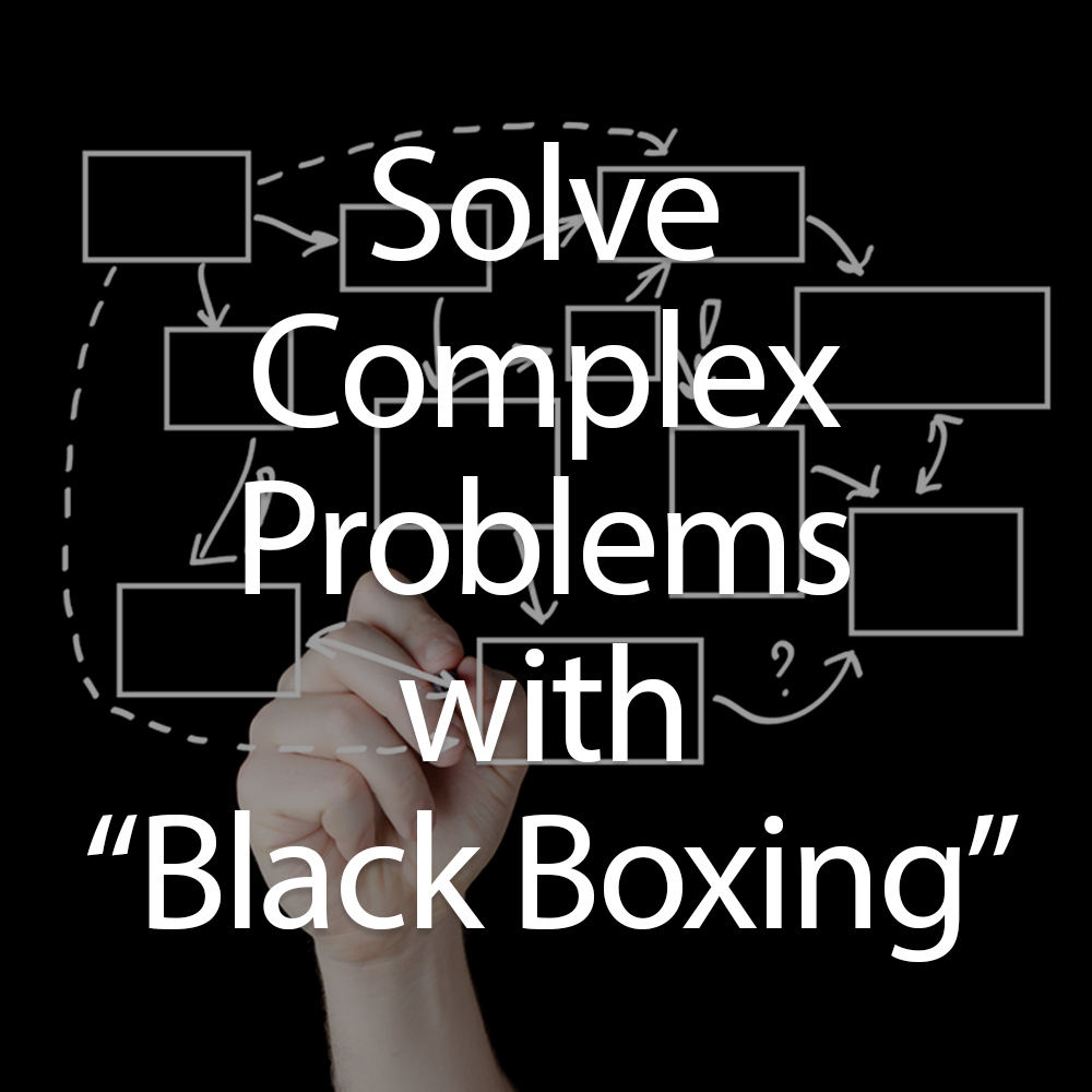 Simplify-Complex-Problems-With-Black-Boxing-Approach.jpg