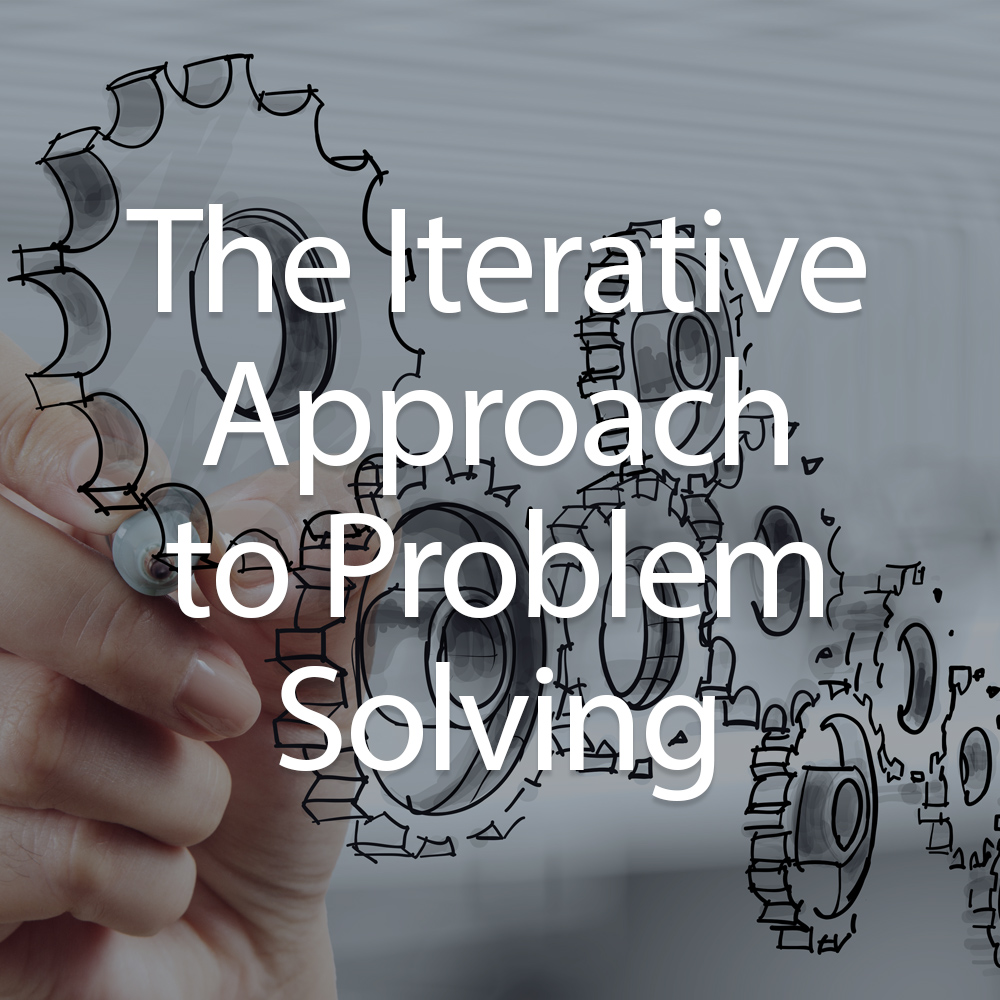 The-Iterative-Approach-to-Problem-Solving.jpg