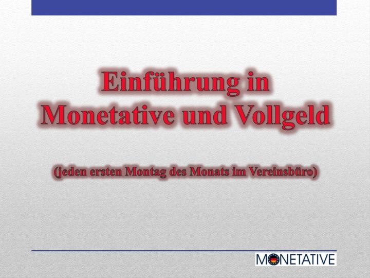 """Eine Einführung in """"Vollgeld und Monetative"""" gibt es jeden ersten Montag des Monats um 19 Uhr in der Merseburgerstr. 14 in Berlin-Schöneberg"""