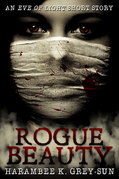 Horror/thriller book cover design and audiobook cover design for author Harambee K. Grey-Sun. His novel Rogue Beauty is now available on Amazon.