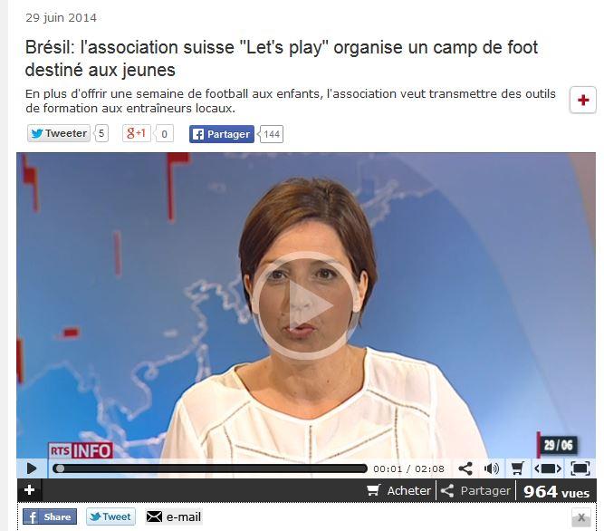 http://www.rts.ch/video/info/journal-12h45/5968867-bresil-l-association-suisse-let-s-play-organise-un-camp-de-foot-destine-aux-jeunes.html