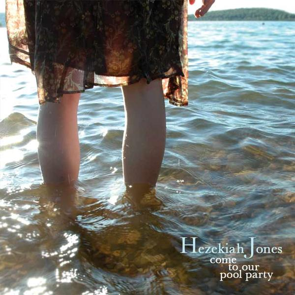"""Come to Our Pool Party"" - Hezekiah Jones Click to Purchase CD or Download at Bandcamp"