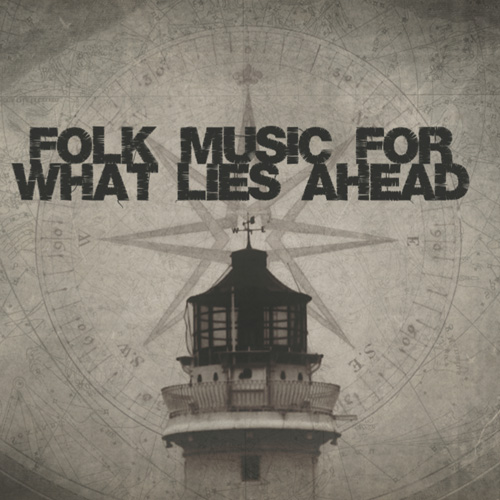 Folk Music For What Lies Ahead Cover 500.jpg