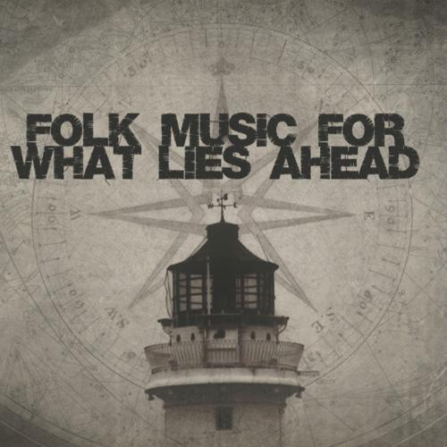 Folk Music For What Lies Ahead Cover 500.jpg