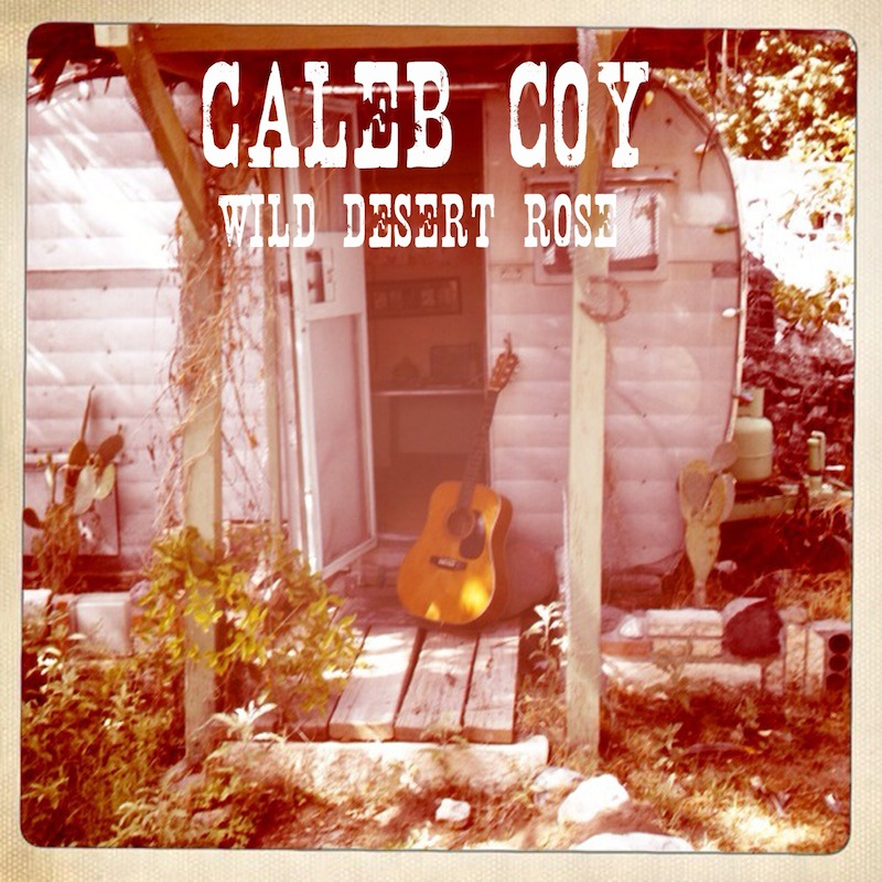 """Wild Desert Rose"" - Caleb Coy Click to Purchase Download at Bandcamp ~~~~~~ ITUNES AMAZON"