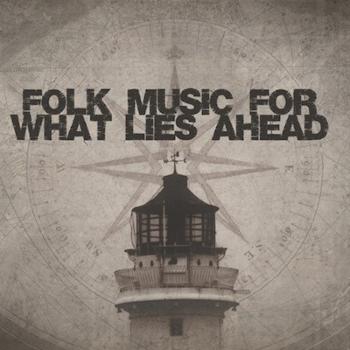 Folk Music For What Lies Ahead