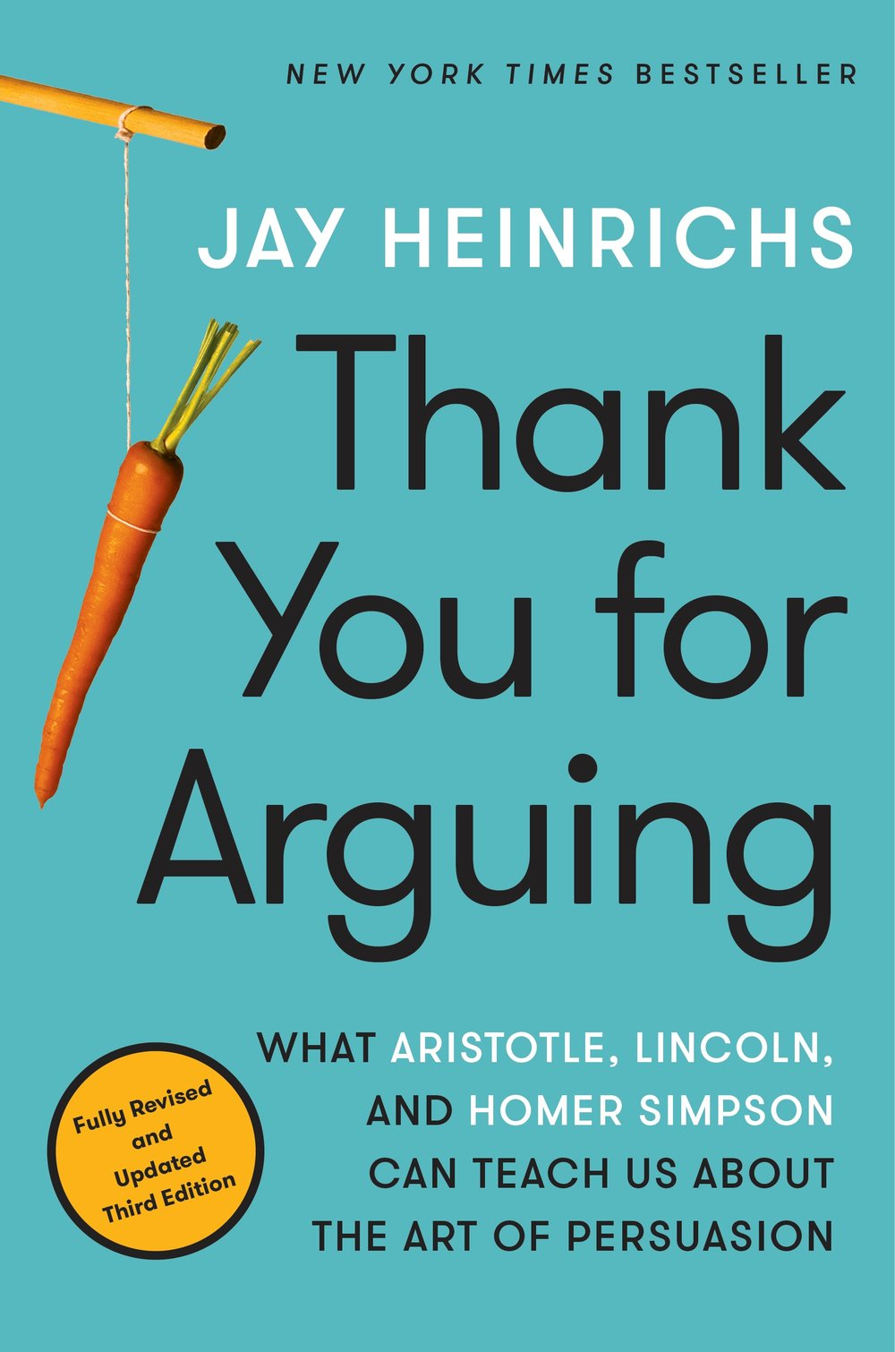 New York Times Bestseller - The bestselling book on argument, Thank You for Arguing is your master class in the art of persuasion, taught by professors ranging from Bart Simpson to Winston Churchill.Available on Amazon, Barnes & Noble, Indiebound, and iBooks.