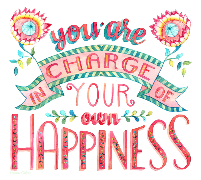 """You Are in Charge of Your Own Happiness"" by Becca Cahan"