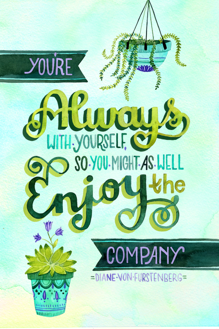 """Enjoy Your Own Company"" by becca cahan"