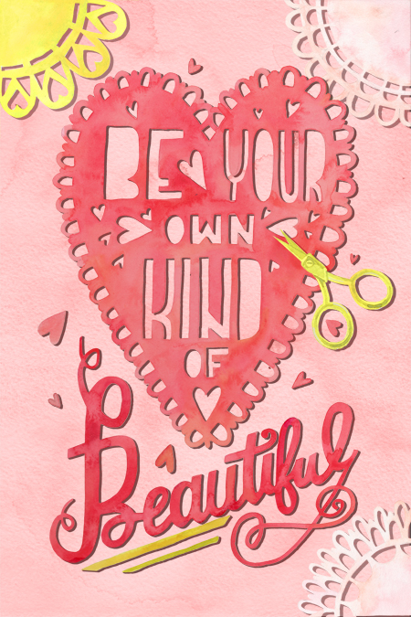 """Be Your Own Beautiful"" by becca cahan"