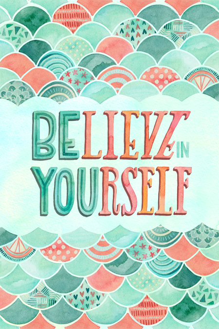 """BElieve in YOUrself"" by becca cahan"
