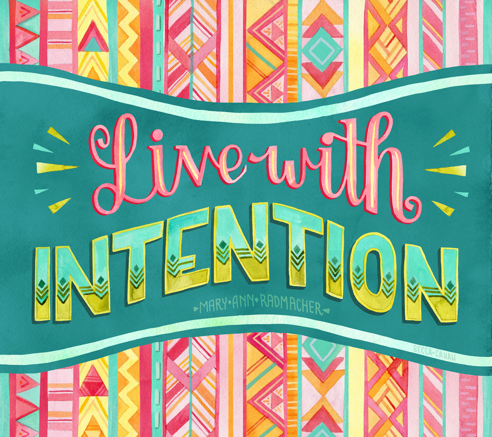 """Live With Intention"" by becca cahan"