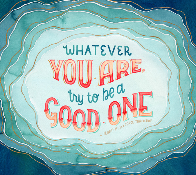 """Be A Good One"" by becca cahan"