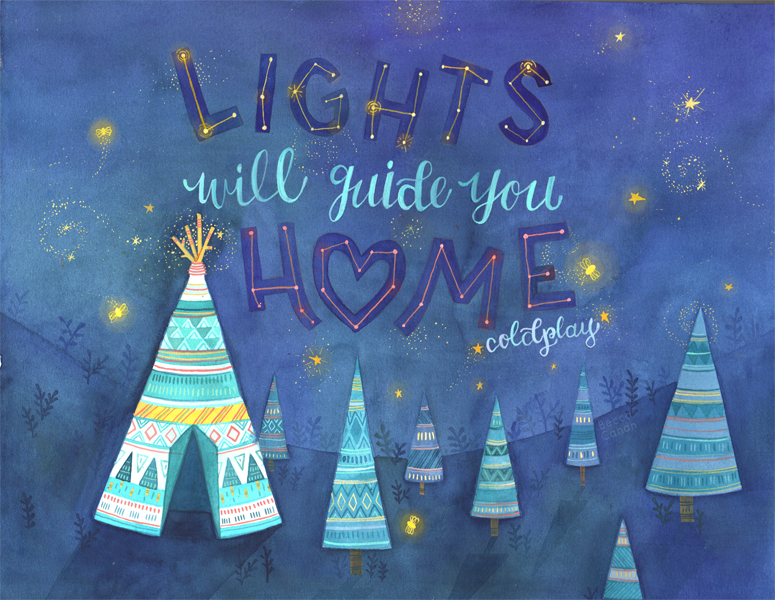 """Lights will guide you home"" Coldplay Lyrics painted by becca cahan"