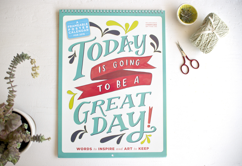 "Photo by Becca Cahan // Workman Publishing ""Today is Going To Be a Great Day"" 2016 Calendar"