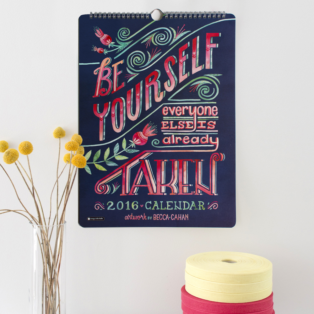 "Becca Cahan for Studio Oh! // ""Be Yourself, Everyone Else is Already Taken"" 2016 Calendar"