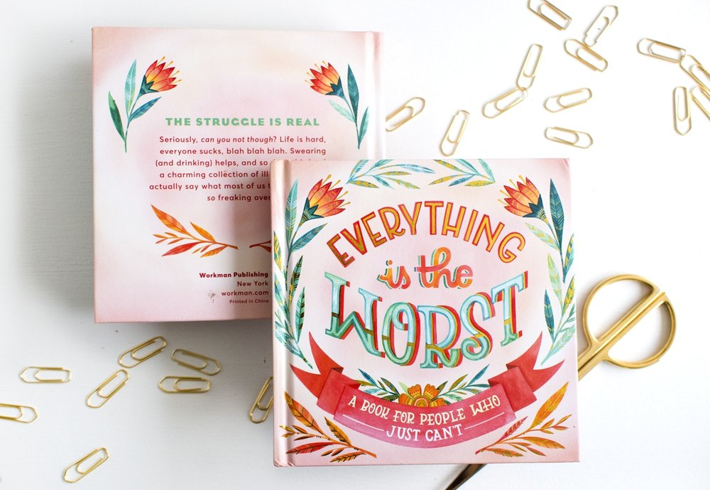 """Everything is the Worst"" Workman Publishing Book // Illustration by Becca Cahan"