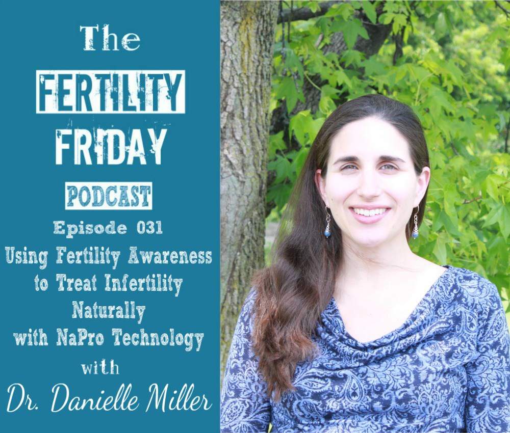 Danielle Miller, MD - FFP 031 | Using Fertility Awareness Charting to Treat Infertility Naturally | NaProTechnology | Dr. Danielle Miller - by Fertility Friday Podcast