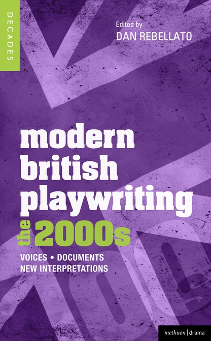 Modern British Playwriting: the 2000s (2013)