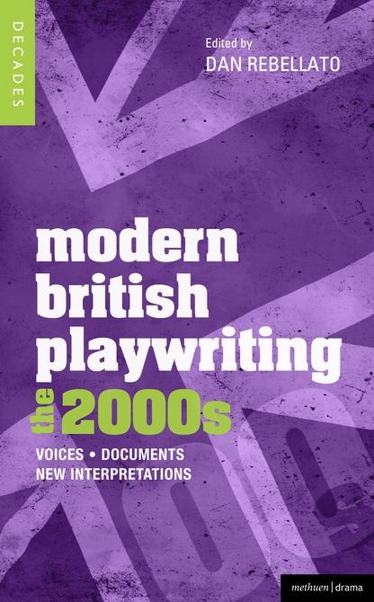 Modern British Playwriting: the 2000s (2013)