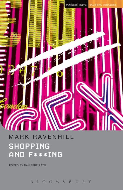 Ravenhill: Shopping & F***ing Student Edition (2005)