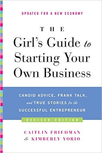 Purchase  The Girl's Guide to Starting Your Own Business .