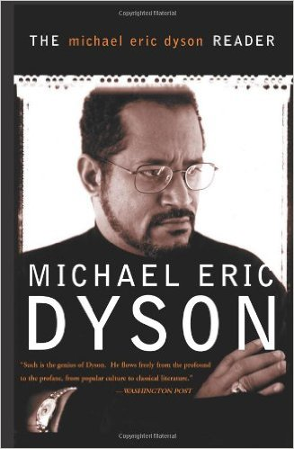 Purchase  The Michael Eric Dyson Reader .