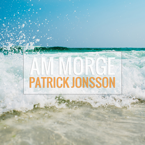 Cover_Single_Patrick Jonsson - Am Morge 500 x 500.jpg