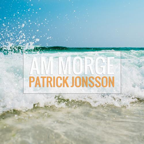 Cover_Single_Patrick Jonsson - Am Morge 500 x 500.jpg