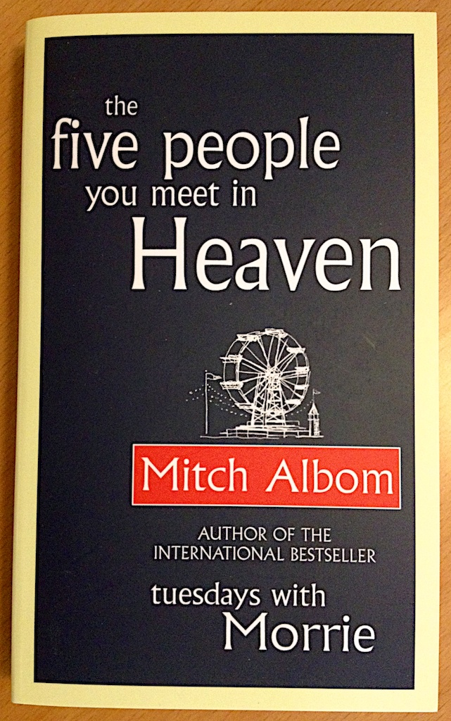 The five people you meet in heaven av Mitch Albom.