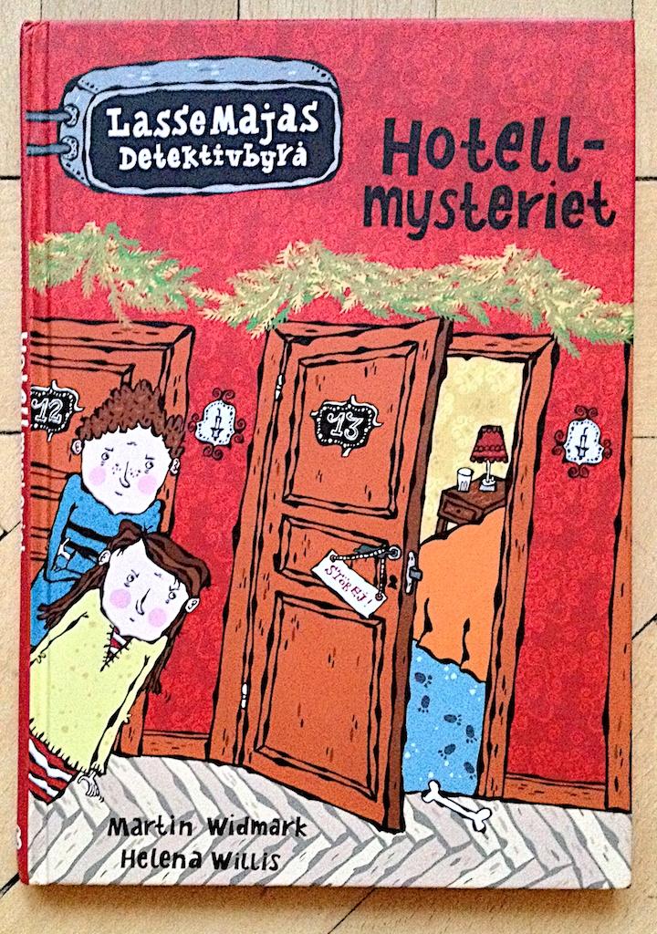 LasseMajas detektivbyrå Hotellmysterietav Martin Widmark  Illustrationer av Helena Willis